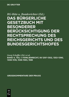 §§ 1297 – 1302, 1353 – 1390, 1408 – 1518, 1558 – 1563, 1588 von Koeniger,  Hans, Scheffler,  Georg