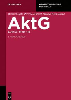 Aktiengesetz / §§ 131-146 von Bezzenberger,  Tilman, Decher,  Christian E., Grundmann,  Stefan, Verse,  Dirk A.