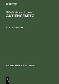 Aktiengesetz / §§ 145–304 von Barz,  Carl Hans, Fischer,  Robert, Gadow,  Wilhelm, Klug,  Ulrich