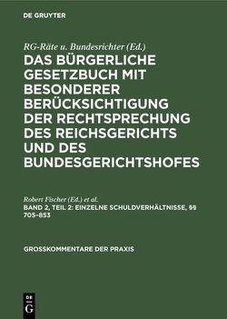 §§ 705 – 853 von Fischer,  Robert, Haager,  Karl, Kreft,  Friedrich, Kuhn,  Georg, Scheffler,  Georg