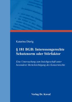 § 181 BGB: Interessengerechte Schutznorm oder Störfaktor von Dierig,  Katarina