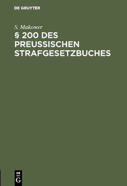 § 200 des Preussischen Strafgesetzbuches von Makower,  S.