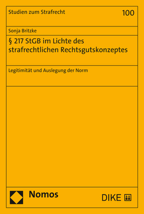 § 217 StGB im Lichte des strafrechtlichen Rechtsgutskonzeptes von Britzke,  Sonja