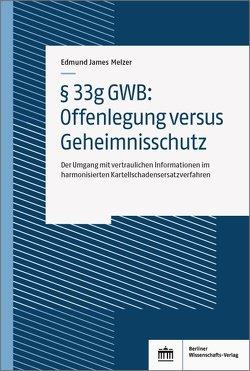 § 33g GWB: Offenlegung versus Geheimnisschutz von Melzer,  Edmund James