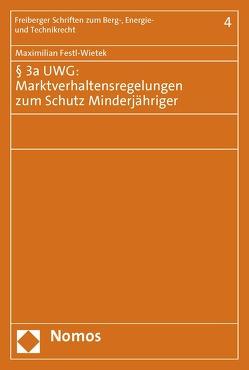 § 3a UWG: Marktverhaltensregelungen zum Schutz Minderjähriger von Festl-Wietek,  Maximilian