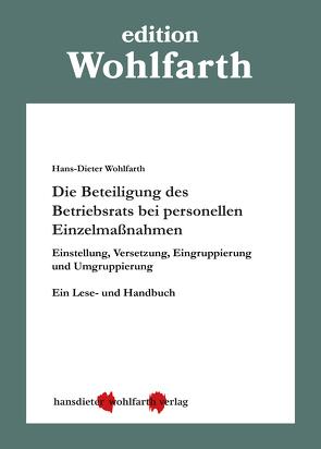 Die Beteiligung des Betriebsrats bei personellen Einzelmaßnahmen von Wohlfarth,  Hans-Dieter