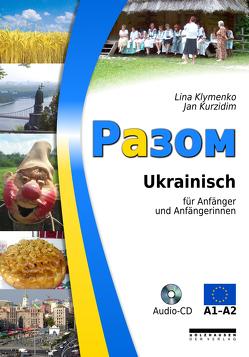 Разом – Ukrainisch für Anfängerinnen und Anfänger (A1-A2) mit Audio-CD von Klymenko,  Lina, Kurzidim,  Jan