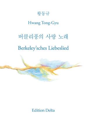 버클리풍의 사랑 노래 – Berkeley'sches Liebeslied von Burghardt,  Juana, Hwang,  Tong-gyu, Kim,  Kyung-hee, Opitz-Chen,  Bettina