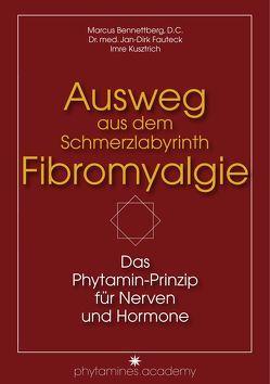 Ausweg aus dem Schmerzlabyrinth Fibromyalgie von Bennettberg D.C.,  Marcus, Dr. med. Fauteck,  Jan-Dirk, Kusztrich,  Imre