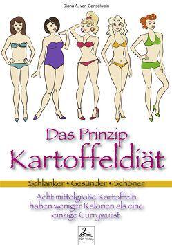 Das Prinzip Kartoffeldiät von von Ganselwein,  Diana A.
