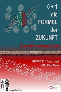 0 + 1 = Crypto von Haid,  Petra Maria, Knappitsch,  Franz Josef