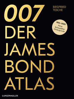 007. Der James Bond Atlas von Tesche,  Siegfried