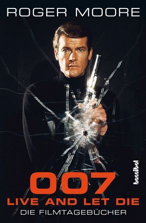 007 – Live And Let Die von Moore,  Roger, Tepper,  Alan