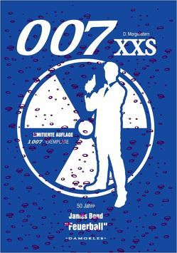 007 XXS – 50 Jahre James Bond – Feuerball von Morgenstern,  Danny, Schuhmann,  Tim