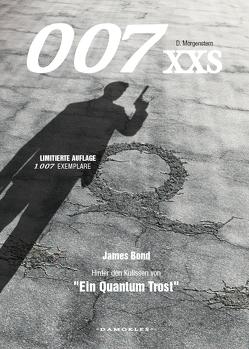 """007 XXS – James Bond 2008 – Hinter den Kulissen von """"Ein Quantum Trost"""" von Morgenstern,  Danny, Schuhmann,  Tim"""