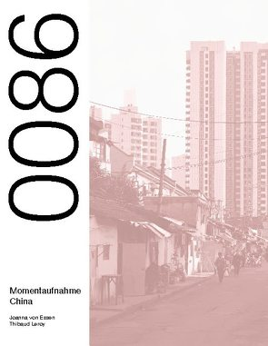 0086 Momentaufnahme China von Leroy,  Thibaud, von Essen,  Joanna