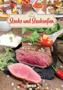 Rezepte zu Steaks und Soßen von garant Verlag GmbH