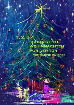 1, 2, 3, 4 schon steht Weihnachten vor der Tür von Scherer,  Sabine