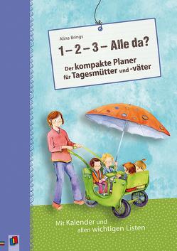 """""""1, 2, 3 – Alle da?"""" Der kompakte Planer für Tagesmütter und -väter (Neuauflage) von Brings,  Alina"""