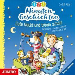1-2-3 Minutengeschichten. Gute Nacht und träum schön! von Allert,  Judith, Elskis,  Marion, Menrad,  Karl