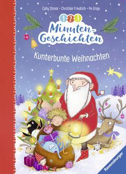 1-2-3 Minutengeschichten: Kunterbunte Weihnachten von Friedrich,  Christian, Grigo,  Pe, Stronk,  Cally