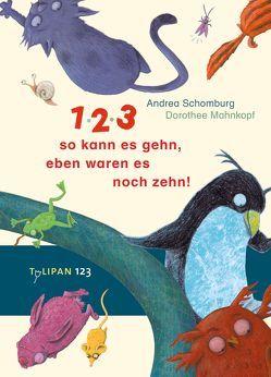 1, 2, 3, so kann es gehn, eben waren es noch zehn! von Mahnkopf,  Dorothee, Schomburg,  Andrea