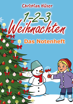 1-2-3 Weihnachten – 12 schwungvolle neue Weihnachtslieder von Christian Hüser von Hüser,  Christian