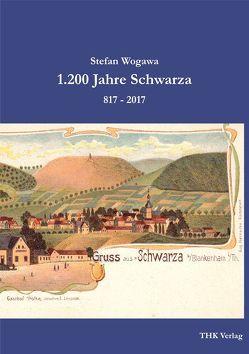 1.200 Jahre Schwarza von Wogawa,  Stefan