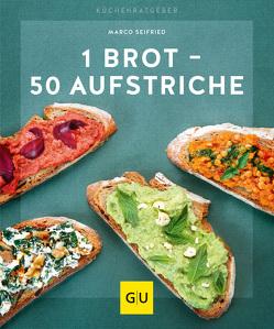 1 Brot – 50 Aufstriche von Seifried,  Marco