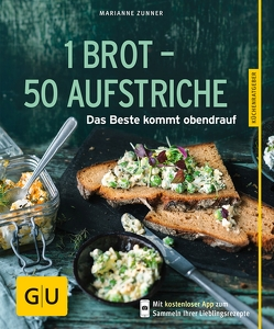 1 Brot – 50 Aufstriche von Zunner,  Marianne
