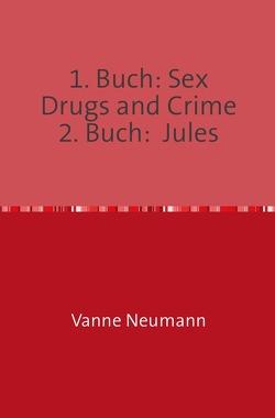 1. Buch: Sex Drugs and Crime   2. Buch:  Jules von Hürter,  Ernst