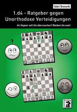 1.d4 – Ratgeber gegen Unorthodoxe Verteidigungen