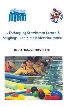 1. Fachtagung Schwimmen lernen & Säuglings- und Kleinkinderschwimmen von Deutsche Schwimmjugend