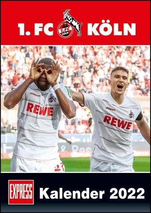 1. FC Köln 2022 ‒ Fußball-Kalender ‒ Express-Fankalender ‒ Wandkalender 29,7 x 42 cm von Bopp,  Eduard, Bucco,  Herbert