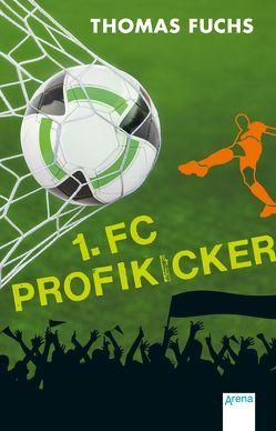 1. FC Profikicker von Fuchs,  Thomas