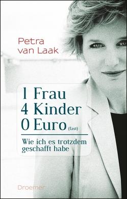 1 Frau, 4 Kinder, 0 Euro (fast) von Laak,  Petra van