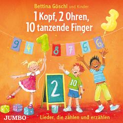 1 Kopf, 2 Ohren, 10 tanzende Finger. Lieder, die zählen und erzählen von Goeschl,  Bettina, Missler,  Robert