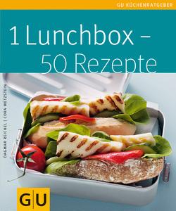 1 Lunchbox – 50 Rezepte von Reichel,  Dagmar, Wetzstein,  Cora