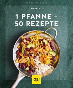 1 Pfanne – 50 Rezepte von Ilies,  Angelika