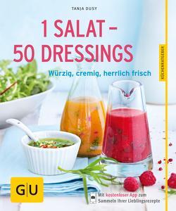 1 Salat – 50 Dressings von Dusy,  Tanja