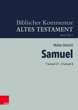 1 Samuel 27 – 2 Samuel 8 von Dietrich,  Walter, Ego,  Beate, Hartenstein,  Friedhelm, Rösel,  Martin, Rüterswörden,  Udo, Schipper,  Bernd U