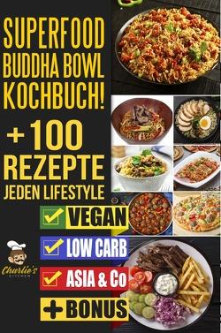 1 / SUPERFOOD Buddha Bowl Kochbuch! + 100 Rezepte JEDEN Lifestyle von Kitchen,  Charlie's