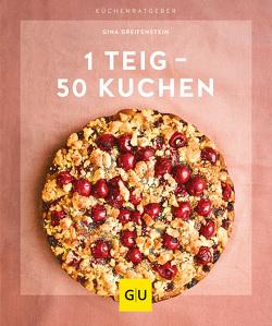 1 Teig – 50 Kuchen von Greifenstein,  Gina
