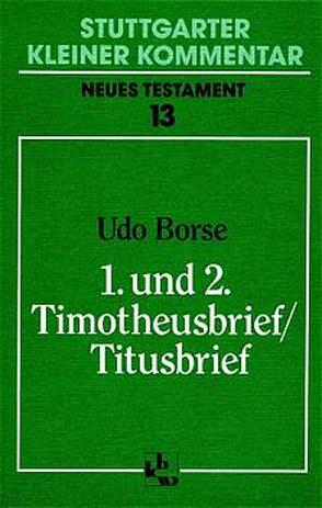 1. und 2. Timotheusbrief /Titusbrief von Borse,  Udo, Müller,  Paul G