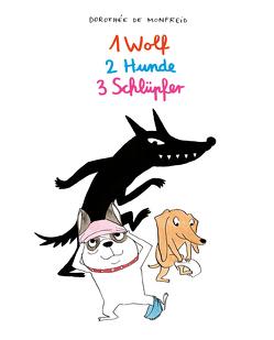 1 Wolf, 2 Hunde, 3 Schlüpfer von de Monfreid,  Dorothée, Pröfrock,  Ulrich