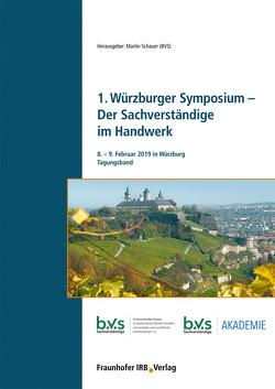 1. Würzburger Symposium – Der Sachverständige im Handwerk. von Schauer,  Martin