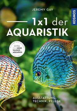 1 x 1 der Aquaristik von Gay,  Jeremy