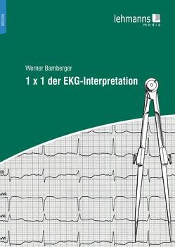 1 x 1 der EKG-Interpretation von Bamberger,  Werner