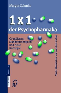 1 × 1 der Psychopharmaka von Schmitz,  Margot
