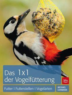 1 x 1 der Vogelfütterung von Lohmann,  Michael